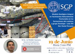 19 JUNIO | Modelo Geológico Integral en Yacimientos Naturalmente fracturados en las Formaciones del Crétaceo y Grupo Amotape