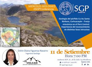 11 SETIEMBRE | Geología del pórfido Cu-Au Santa Bárbara, Carhuacayán – Franja miocénica en el Perú Central: Importancia del reconocimiento de distintas fases intrusivas