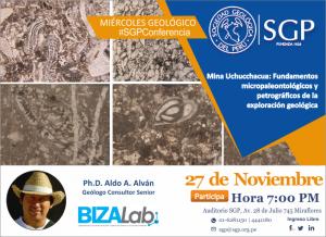 27 NOVIEMBRE | MINA UCHUCCHACUA: FUNDAMENTOS MICROPALEONTOLÓGICOS Y PETROGRÁFICOS DE LA EXPLORACIÓN GEOLÓGICA
