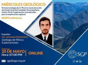 20 MAYO | Termocronología de U-Pb en la reconstrucción tectonotermal del Complejo Huaytapallana, (Junín, Perú): Implicancias conceptuales para la exploración regional