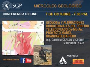 7 OCTUBRE – 7:00 pm | GEOLOGÍA Y ALTERACIONES HIDROTERMALES DEL PÓRFIDO TELESCOPEADO Cu-Mo-Au, PROYECTO MARTA, HUANCAVELICA-PERÚ