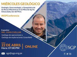 22 ABRIL | Geología, Geocronología, y Geoquímica de las Rocas Miocénicas en la Mina de Ag-Au Inmaculada, Sur del Perú