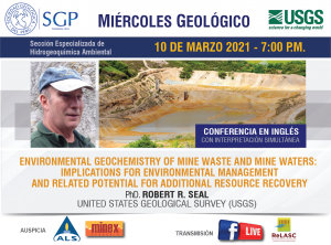 10 MARZO 2021 – 7:00 pm | ENVIRONMENTAL GEOCHEMISTRY OF MINE WASTE AND MINE WATERS: IMPLICATIONS FOR ENVIRONMENTAL MANAGEMENT AND RELATED POTENTIAL FOR ADDITIONAL RESOURCE RECOVERY