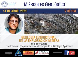 14 ABRIL 2021 – 7:00 pm | GEOLOGÍA ESTRUCTURAL EN LA EXPLORACIÓN MINERA