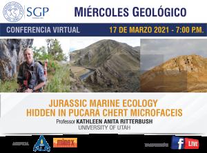 17 MARZO 2021 – 7:00 pm | JURASSIC MARINE ECOLOGY HIDDEN IN PUCARÁ CHERT MICROFACEIS