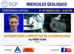 31 MARZO 2021 – 6:00 pm   INTRODUCCIÓN A CONCEPTOS DE LA MINERALOGÍA