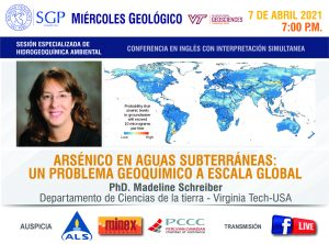 7 ABRIL 2021 – 7:00 pm   ARSÉNICO EN AGUAS SUBTERRÁNEAS: UN PROBLEMA GEOQUÍMICO A ESCALA GLOBAL